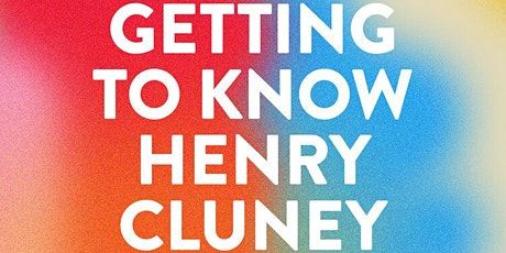 Getting To Know Henry Cluney tickets