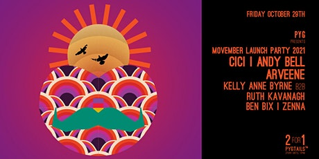 Pyg's Movember launch party with Cici, Arveene, Andy Bell, Kelly Anne Byrne tickets