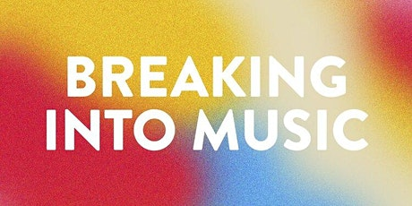 Breaking Into Music tickets