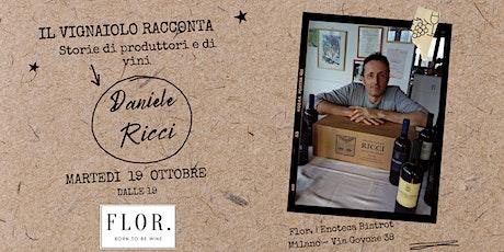 IL VIGNAIOLO RACCONTA - Incontro degustazione con Daniele Ricci biglietti