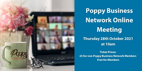 Poppy Business Network Online Meeting - Thursday 28th October 2021 tickets