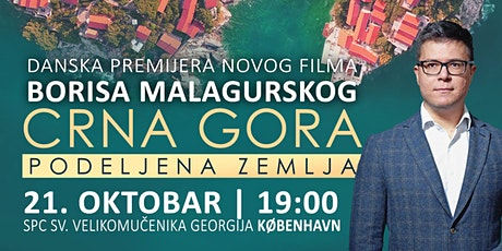 "Danska premijera filma Borisa Malagurskog ""Crna Gora: Podeljena zemlja"" tickets"