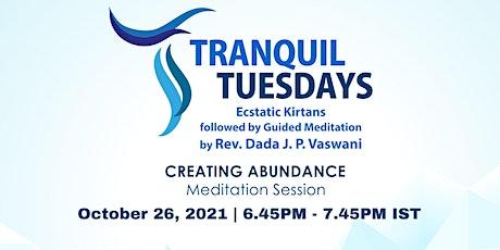 Tranquil Tuesdays | Meditation on Creating Abundance tickets