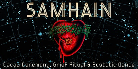 SAMHAIN CACAO CEREMONY, GRIEF RITUAL & ECSTATIC DANCE tickets