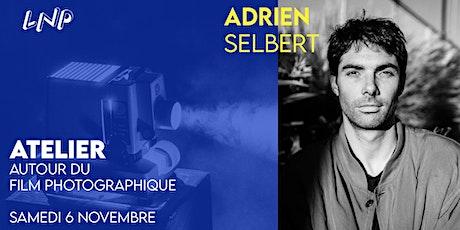 LES NUITS PHOTO //// ATELIER Adrien Selbert billets