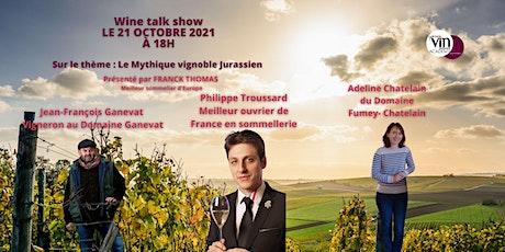 Wine Talk Show - Le mythique vignoble jurassien. billets