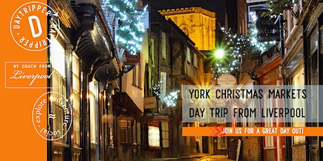 York Christmas Markets - Day Trip from Liverpool tickets