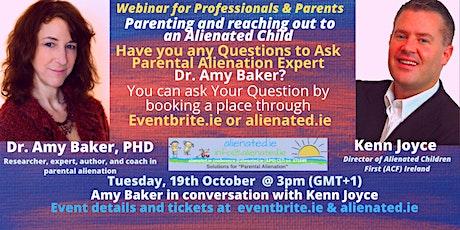 Solutions for Parental Alienation: Web. 5 Dr Amy Baker -Child Reunification tickets