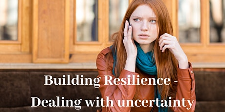 Building Resilience and Dealing with Uncertainty tickets