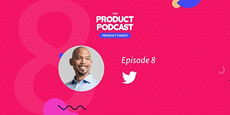The Product Podcast Episode 8 with Twitter VP of Engineering, Nick Caldwell tickets
