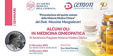 ALCUNI OLI IN MEDICINA OMEOPATICA VI Seminario -  dott. M. Mangialavori biglietti