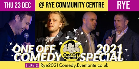 One Off Comedy 2021 Special @ Rye Community Centre, Rye! tickets