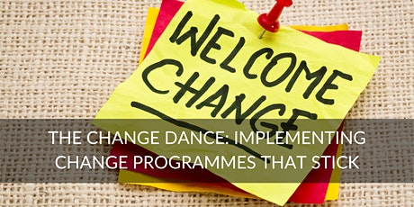 The Change Dance: Implementing Change Programmes that Stick tickets