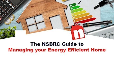 The NSBRC Guide to Managing your Energy Efficient Home - April tickets