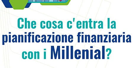 Che cosa c'entra la Pianificazione finanziaria con il Millennial? biglietti
