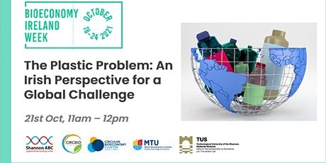 The Plastic Problem: An Irish Perspective for a Global Challenge tickets