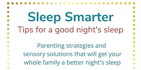 Sleep Smarter:Tips for Good Night's Sleep tickets