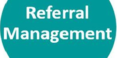 ERS - Referral Management (Workflow Manager) WS091121 tickets