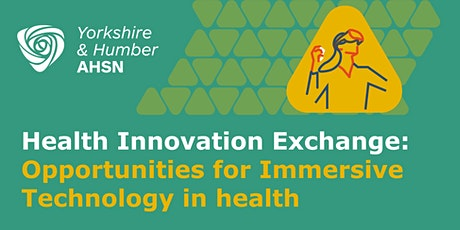 Health Innovation Exchange: Opportunities for Immersive Tech in health tickets