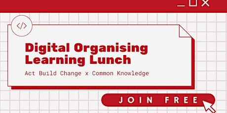 Digital Organising Learning Lunch tickets