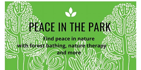 Peace in the Park -  Forest Bathing, Shinrin Yoku with Jane Innis tickets