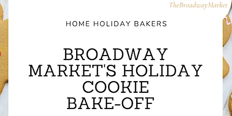 The Broadway Market's 1st  Cookie Bake-Off  Contestant Registration tickets