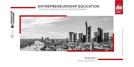 ENTREPRENEURSHIP EDUCATION:  Talentschmiede FrankfurtRheinMain Tickets