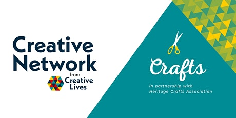 #CreativeNetworkCrafts: Restarting craft groups, activities & workshops tickets