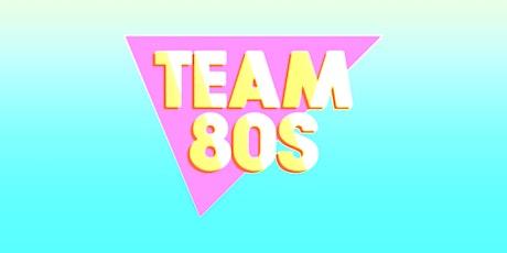 Team 80s • 80s Pop / NDW / Disco / Indie • Dortmund Tickets