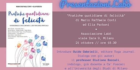 "Presentazioni Labò • ""Pratiche quotidiane di felicità"" di Mario Raffaele Co biglietti"