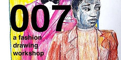 007 FASHION -  FASHION ILLUSTRATION WORKSHOP tickets