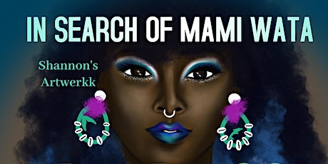 In Search of Mami Wata: READINGS & PRESENTATION tickets