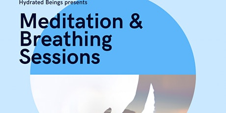 Hydrated Beings – Meditation & Breathing  Session tickets