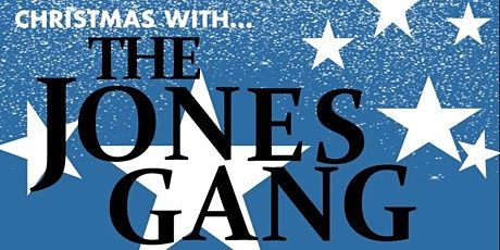 Christmas with The Jones Gang tickets