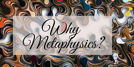 Metaphysics? Why Critical Thinking? tickets