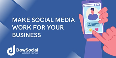 Making Social Media Work For Your Business tickets