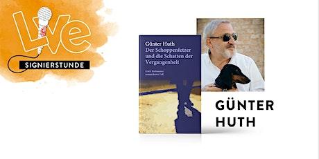 SIGNIERSTUNDE: Günter Huth Tickets