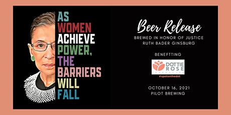 Ruth Bader Ginsburg Beer Release & Fundraiser for Dottie Rose Foundation tickets
