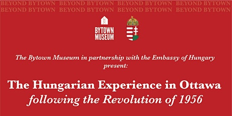 The Hungarian experience in Ottawa, following the Revolution of 1956 tickets