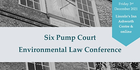 Six Pump Court  - Environmental Law hybrid conference - 3rd December 2021 tickets