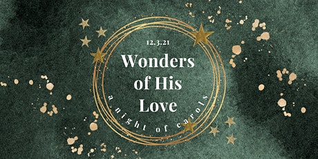 Wonders of His Love: A Night of Carols tickets