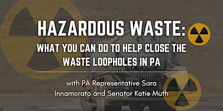 Hazardous Waste: What you can do to help Close the waste Loopholes in PA tickets