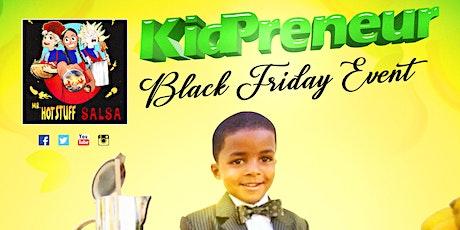 Mr. Hot Stuff Salsa presents Kidpreneur Black Friday Event tickets