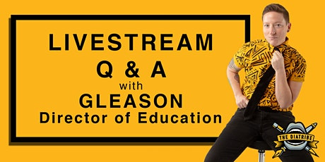 Livestream Q & A with Education Director Gleason! tickets