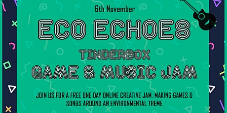 Eco Echoes - Tinderbox Game & Music Jam tickets
