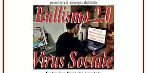 Bullismo 2.0 - Virus Sociale
