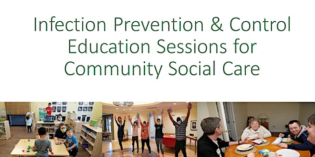 Infection Prevention & Control Education Sessions for Community Social Care tickets