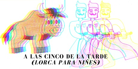 A LAS CINCO DE LA TARDE (LORCA PARA NIÑES) entradas