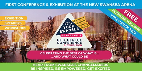 Swansea City Centre Conference #ItsYourSwansea2022 tickets