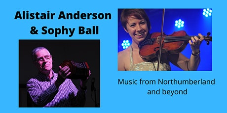 Alistair Anderson and Sophy Ball - Concert of Northumbrian Music tickets